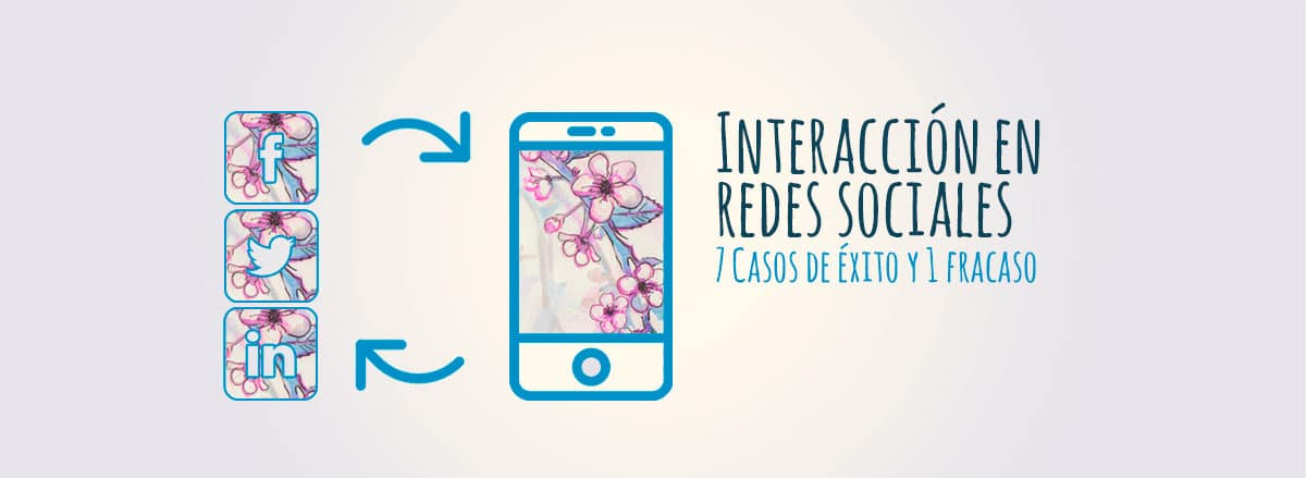 Casos de éxito: interacción en redes sociales