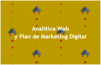 Curso de analítica Web y Plan de Marketing Digital