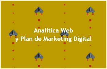 Curso de analítica Web y Plan de Marketing Digital