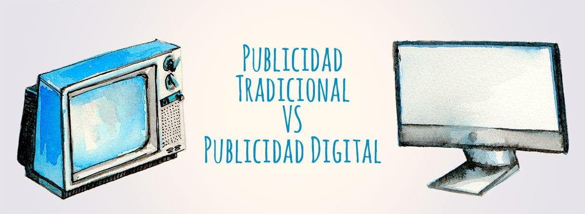 Publicidad Tradicional VS Publicidad Digital